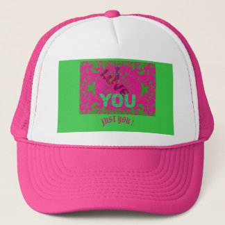 I LOVE YOU, JUST YOU Trucker Hat