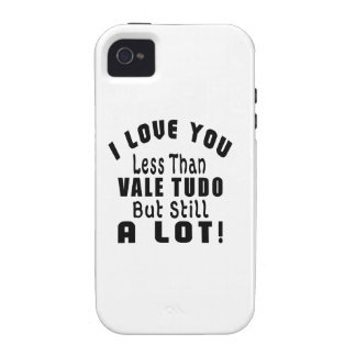 I LOVE YOU LESS THAN VALE TUDO BUT STILL A LOT! Case-Mate iPhone 4 CASE