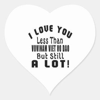 I LOVE YOU LESS THAN VOVINAM VIET VO DAO BUT STILL HEART STICKER