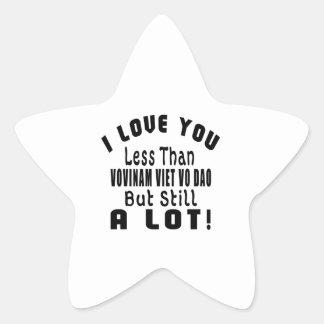 I LOVE YOU LESS THAN VOVINAM VIET VO DAO BUT STILL STAR STICKER