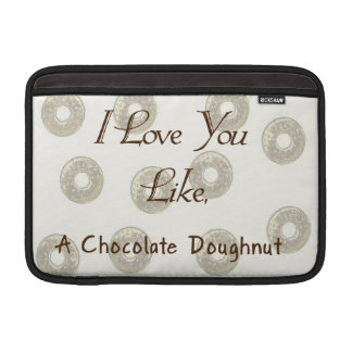 I Love You Like A Chocolate Doughnut MacBook Air Sleeves