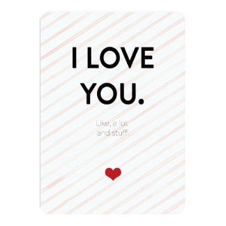I love you. Like a lot and stuff. Pink Pinstripe Card