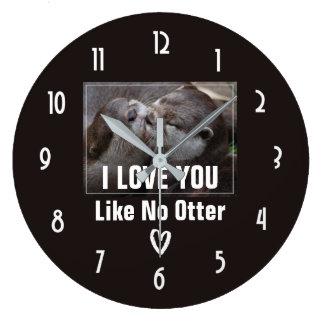 I Love You Like No Otter Cute Photo Large Clock