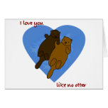 I love you like no otter greeting card