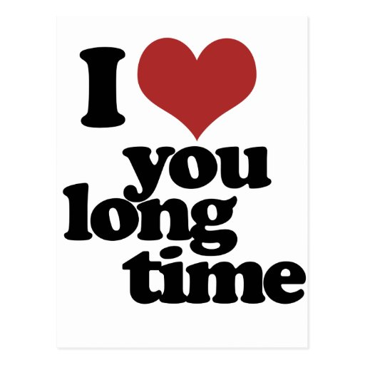I Love you long time Post Card