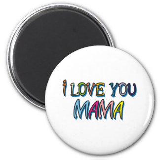I Love You Mama Shirts 6 Cm Round Magnet