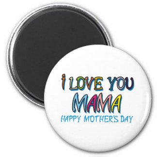 I Love You Mama Shirts Refrigerator Magnets