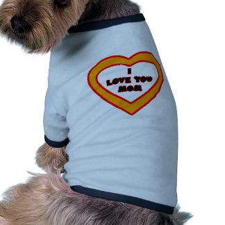 I Love You MOM Bright Orange  Heart The MUSEUM Zaz Pet T Shirt