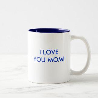I LOVE YOU MOM! Coffee cup Two-Tone Mug