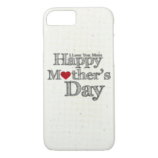 I Love You Mom iPhone 7 Case
