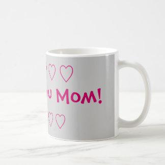 I Love You Mom! l Mug