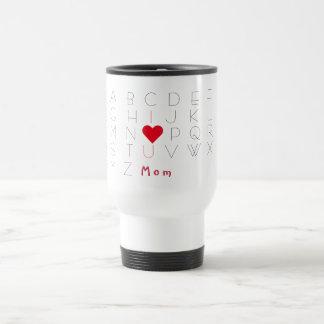 I Love You Mom Mothers Day Birthday Travel Mug