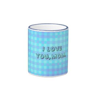 I Love you,mom. Ringer Mug
