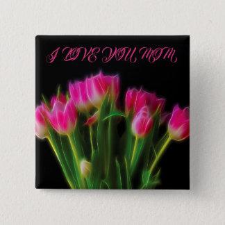I Love You Mom Tulip Button