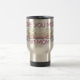 I love you more #1 MOM, colorful design Stainless Steel Travel Mug