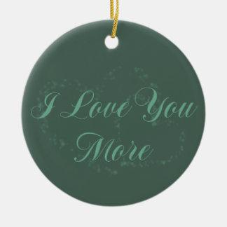 I Love You More Christmas Ornament