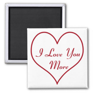I Love You More Magnet