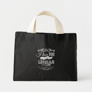 I LOVE YOU MORE THAN A LESBIAN LOVES CLAMS -.png Tote Bags
