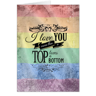 I LOVE YOU MORE THAN A TOP LOVES A BOTTOM -.png Card