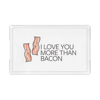 I Love you More Than Bacon Acrylic Tray