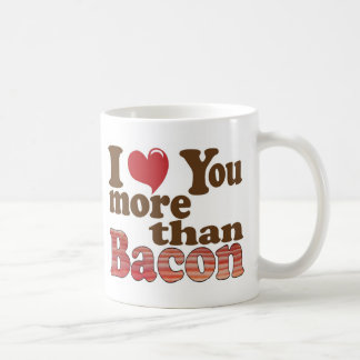 I Love You More Than Bacon Basic White Mug