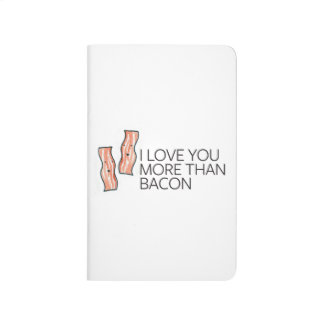 I Love you More Than Bacon Journals