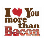I Love You More Than Bacon Post Card