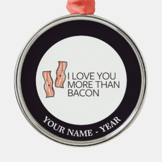 I Love you More Than Bacon Silver-Colored Round Decoration