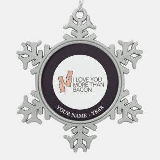 I Love you More Than Bacon Snowflake Pewter Christmas Ornament