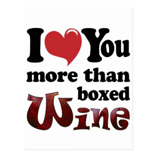 I Love You More Than Boxed Wine Post Card