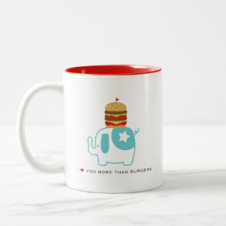 I love you more than burgers 11 oz. White Mug