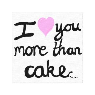 I Love You More Than Cake Canvas