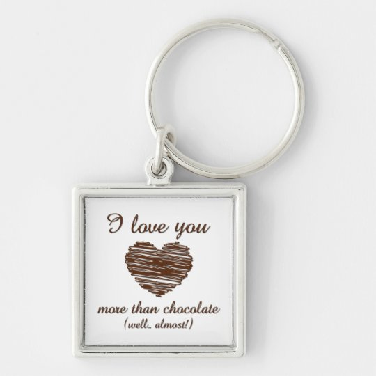 I love you more than chocolate Silver-Colored square key ring