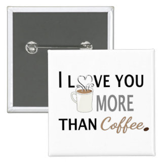 I Love You More than Coffee 15 Cm Square Badge