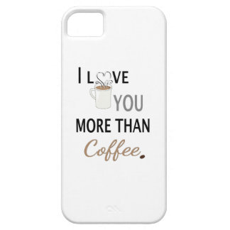 I Love You More than Coffee iPhone 5 Cover