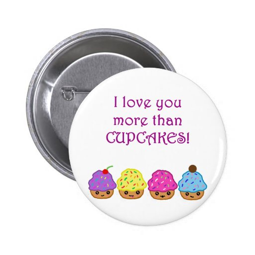 I Love You More Than Cupcakes 6 Cm Round Badge