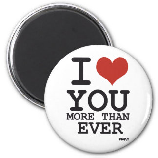 I love you more than ever 6 cm round magnet