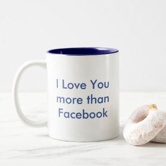 I Love You More Than Facebook Humorous Mug