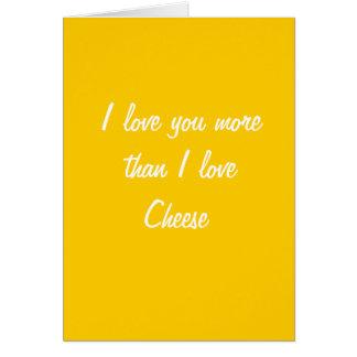 I love you more than I love cheese card