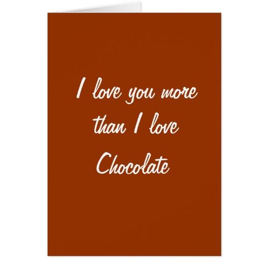 I love you more than I love chocolate