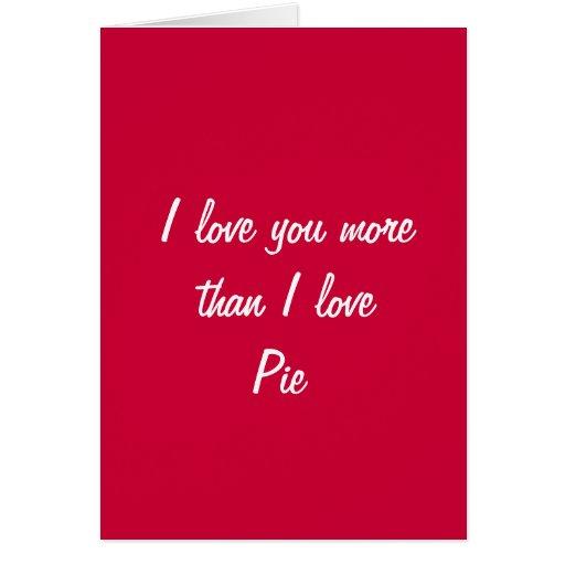 I love you more than I love pie valentine card
