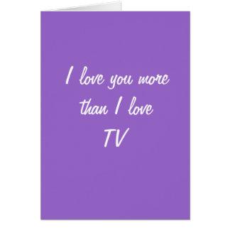 I love you more than I love TV card