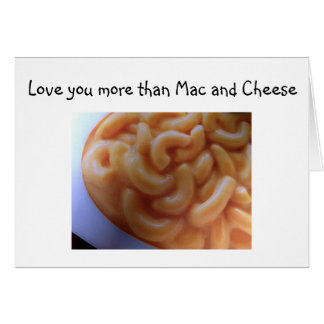 """I LOVE YOU MORE THAN MAC AND CHEESE"" LOVE CARD"