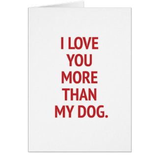 I Love You More Than My Dog Funny Valentine Card