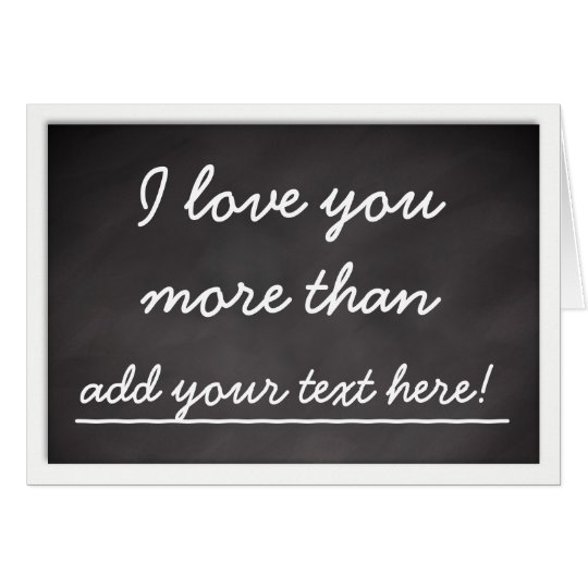 I Love You More Than - Personalised Valentine Card
