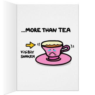 I love you MORE than tea. Note Card