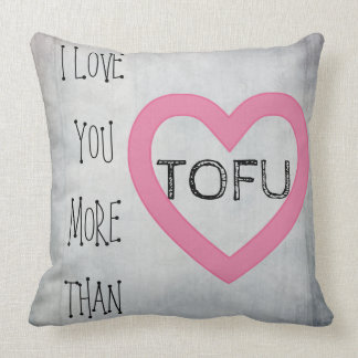 I love you more than TOFU. Vegan Valentine Pillow