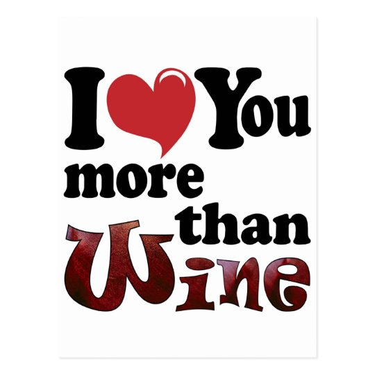 I Love You More Than Wine Postcard
