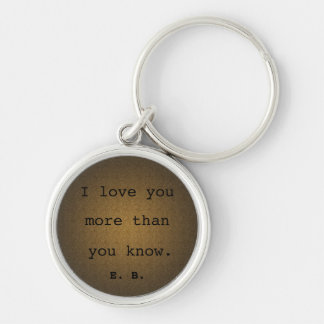 I love you more than you know Custom Key Chain