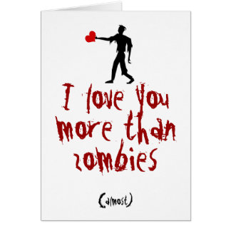 I love you more than zombies card